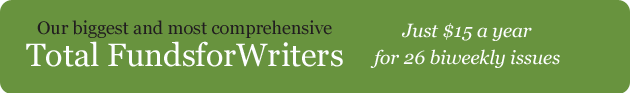 TOTAL FundsforWriters subscription – $15 for a year of biweekly newsletters